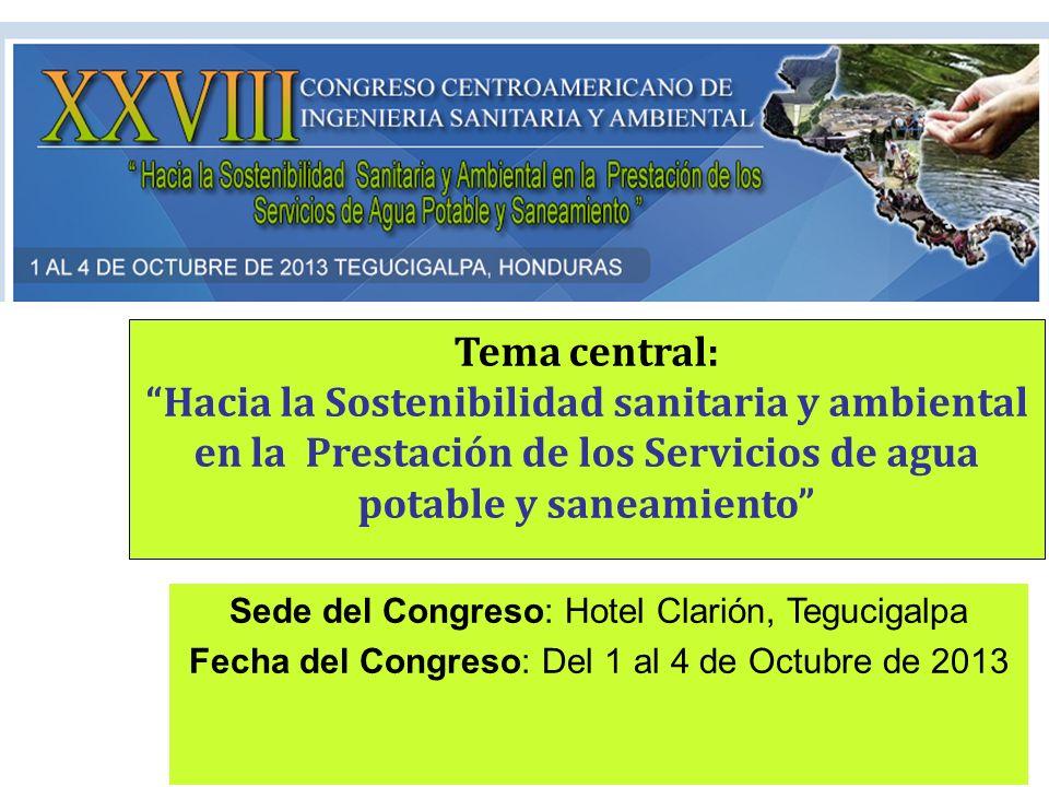 Tema central: Hacia la Sostenibilidad sanitaria y ambiental en la Prestación de los Servicios de agua potable y saneamiento