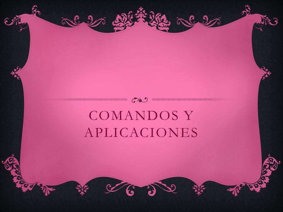Comandos y aplicaciones
