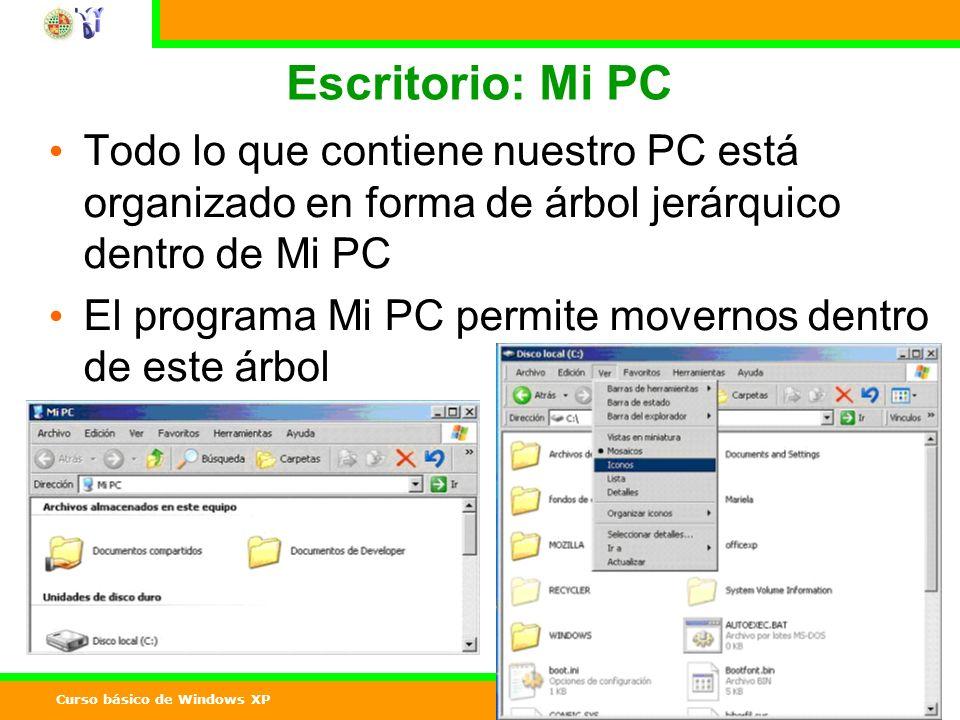 Escritorio: Mi PC Todo lo que contiene nuestro PC está organizado en forma de árbol jerárquico dentro de Mi PC.