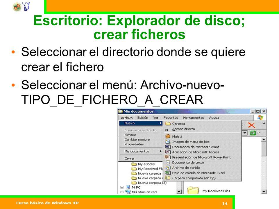 Escritorio: Explorador de disco; crear ficheros