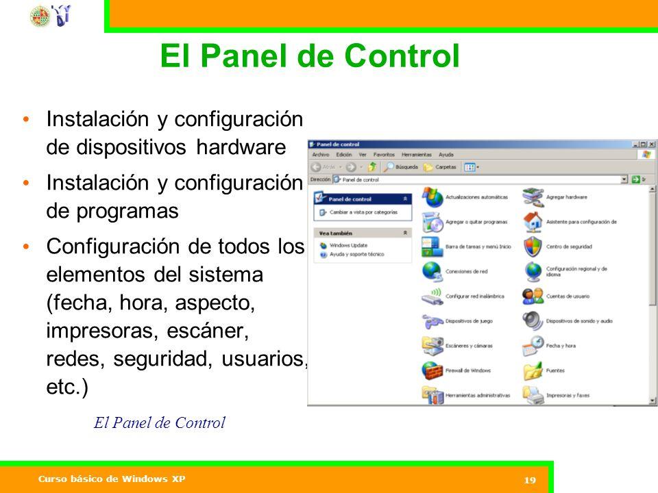 El Panel de Control Instalación y configuración de dispositivos hardware. Instalación y configuración de programas.