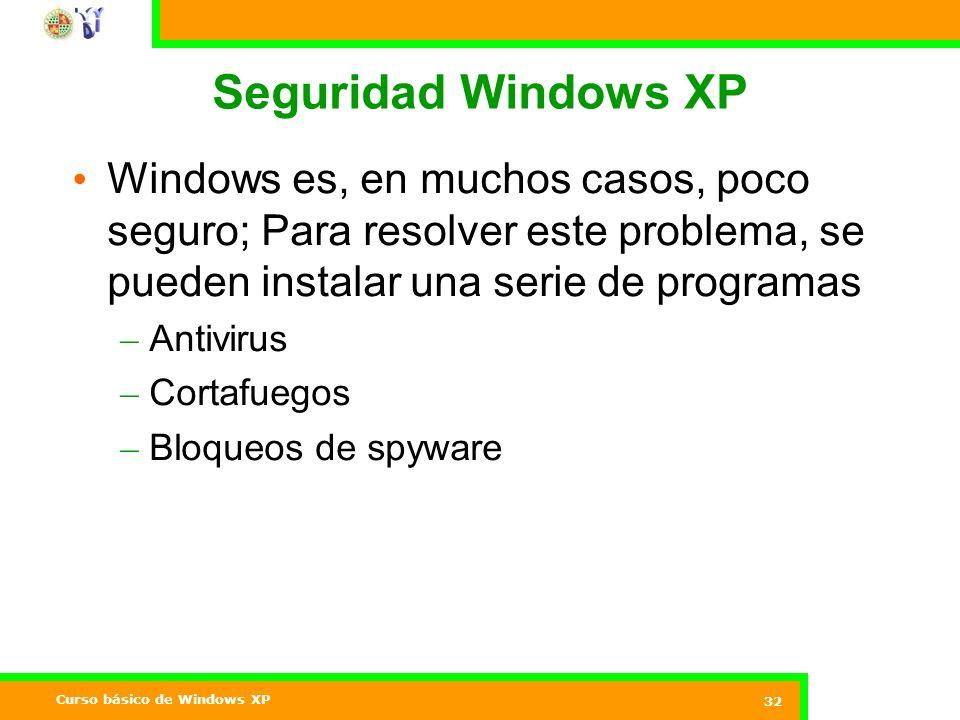 Seguridad Windows XP Windows es, en muchos casos, poco seguro; Para resolver este problema, se pueden instalar una serie de programas.