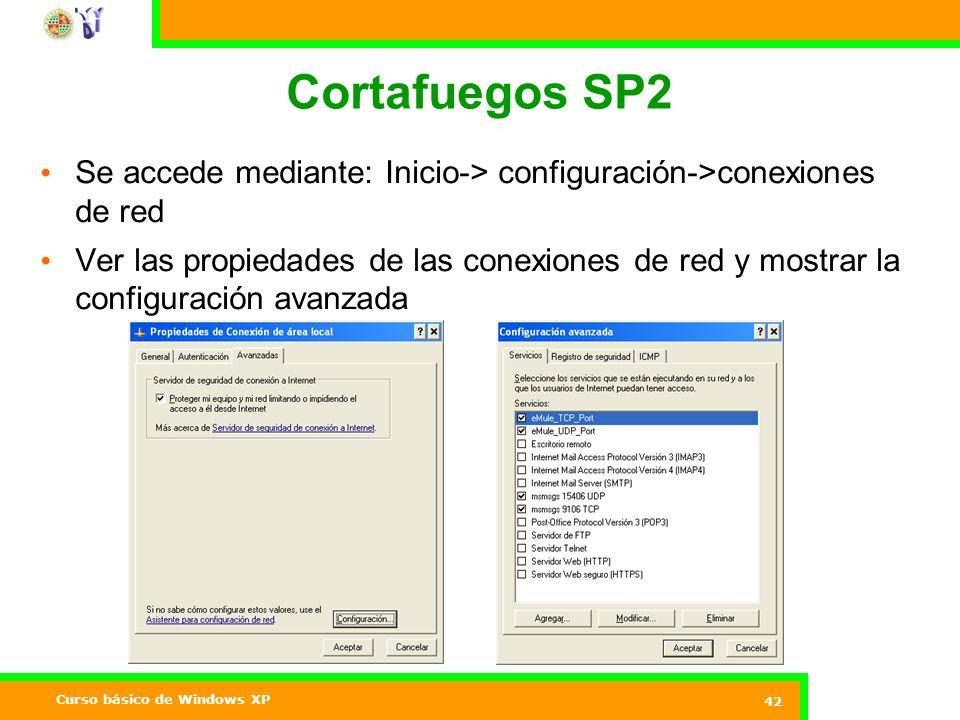 Cortafuegos SP2 Se accede mediante: Inicio-> configuración->conexiones de red.