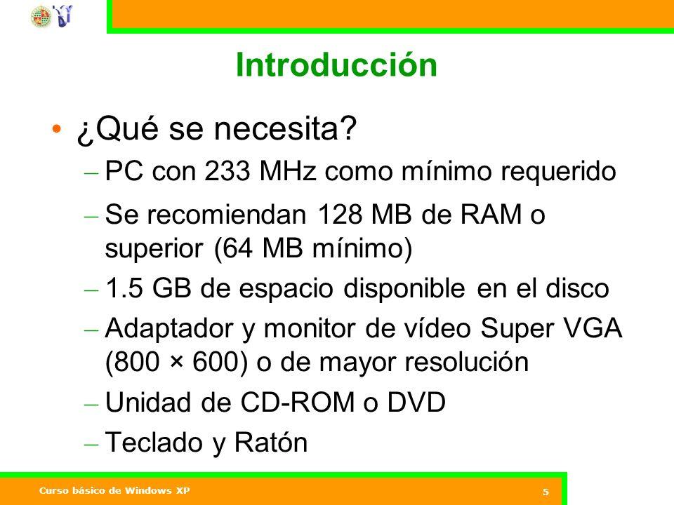 Introducción ¿Qué se necesita PC con 233 MHz como mínimo requerido
