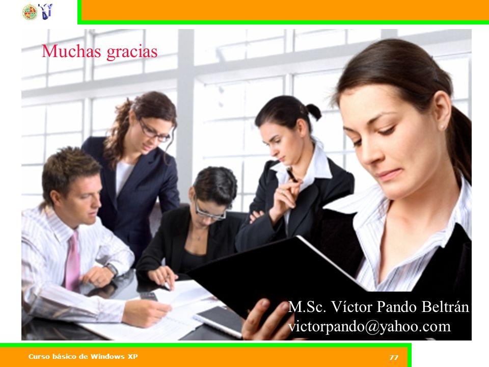 Muchas gracias M.Sc. Víctor Pando Beltrán victorpando@yahoo.com