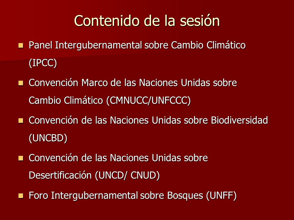 Contenido de la sesión Panel Intergubernamental sobre Cambio Climático (IPCC)