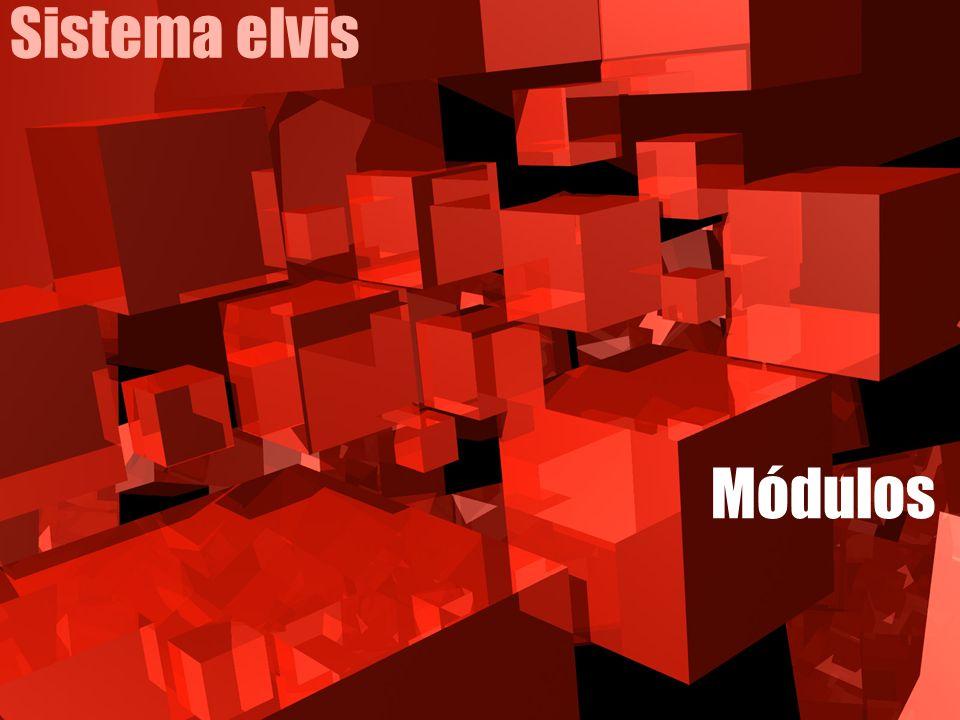 Sistema elvis Módulos