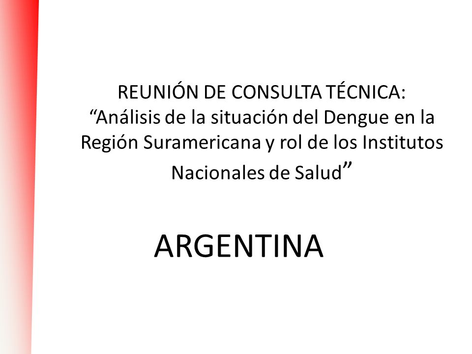 REUNIÓN DE CONSULTA TÉCNICA: Análisis de la situación del Dengue en la Región Suramericana y rol de los Institutos Nacionales de Salud