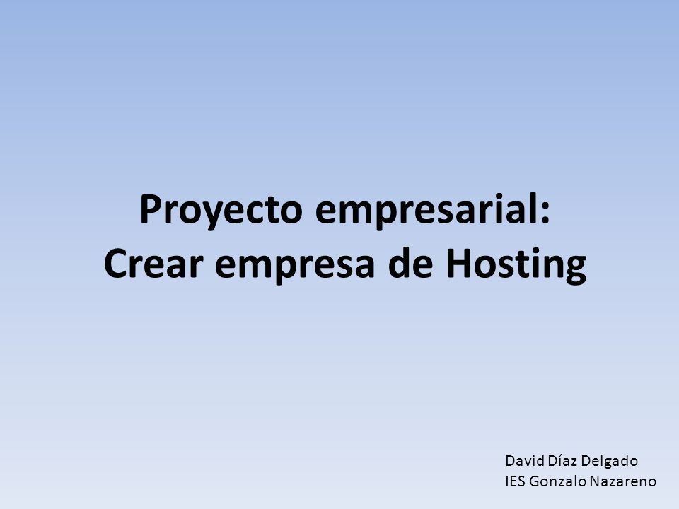 Proyecto empresarial: Crear empresa de Hosting