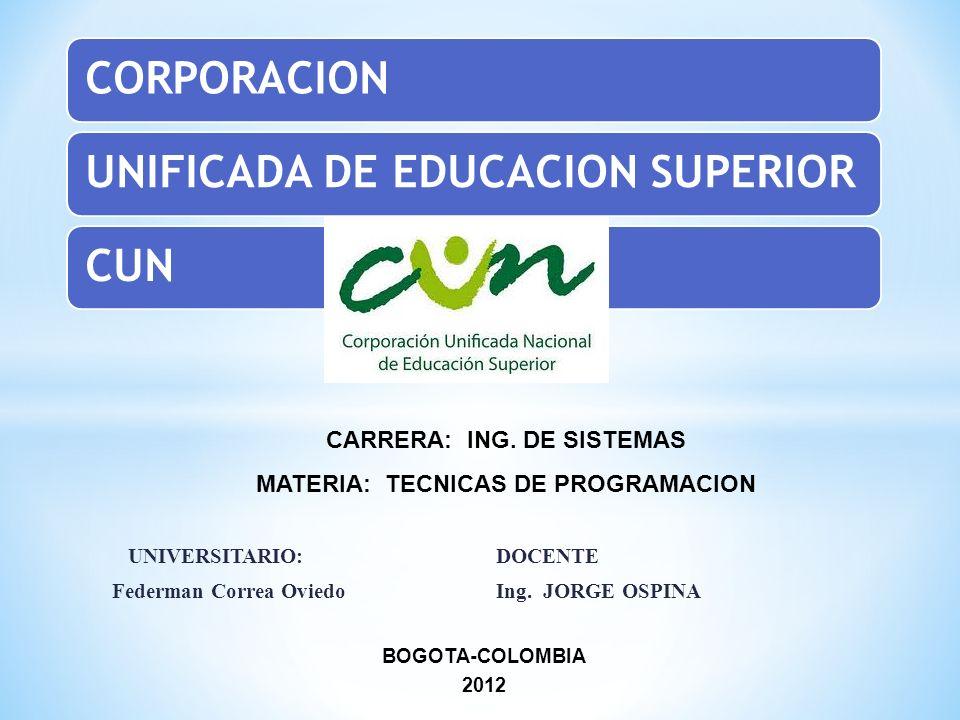 UNIVERSITARIO: DOCENTE Federman Correa Oviedo Ing. JORGE OSPINA
