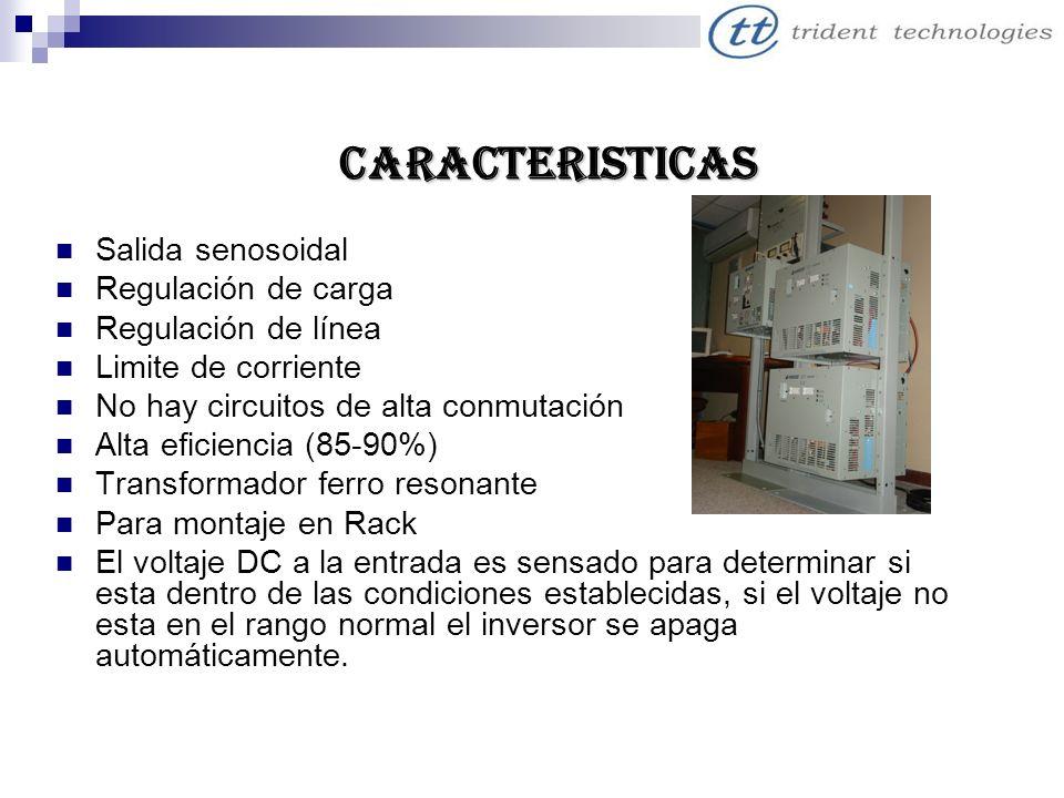 CARACTERISTICAS Salida senosoidal Regulación de carga