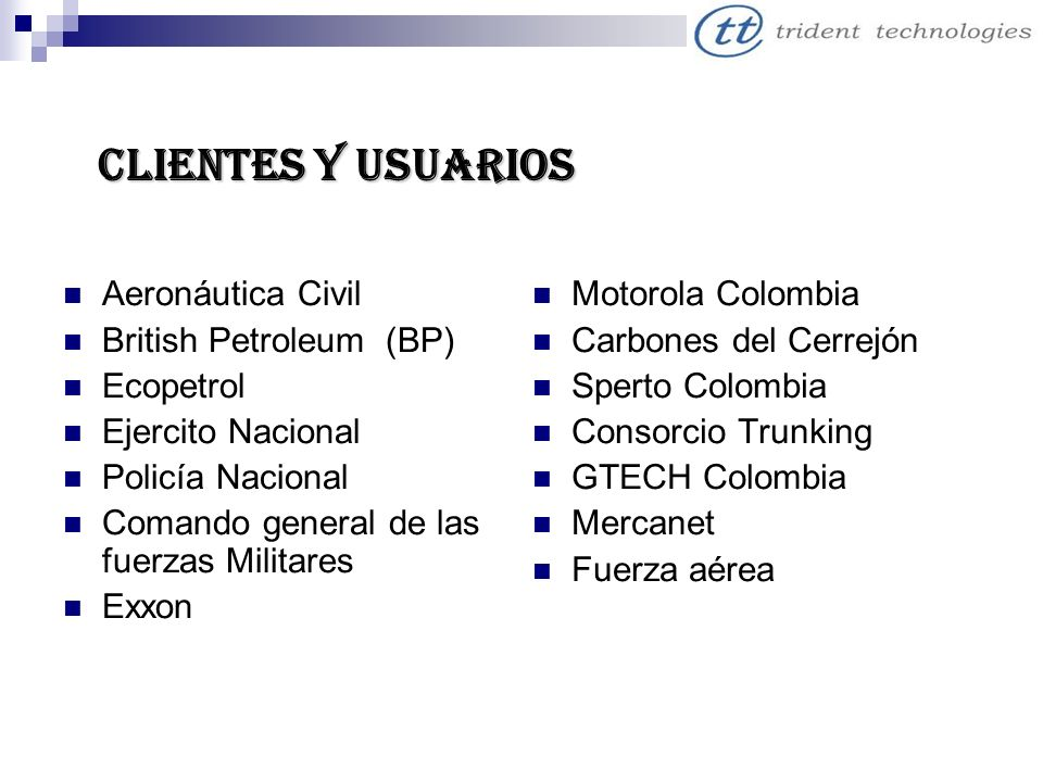 CLIENTES Y USUARIOS Aeronáutica Civil British Petroleum (BP) Ecopetrol