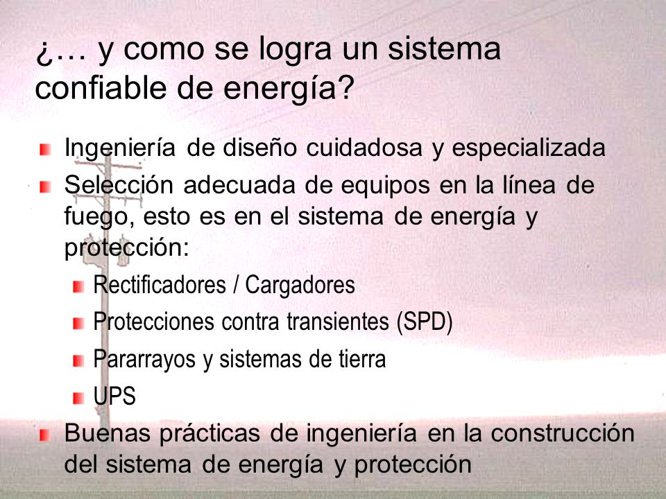 ¿… y como se logra un sistema confiable de energía