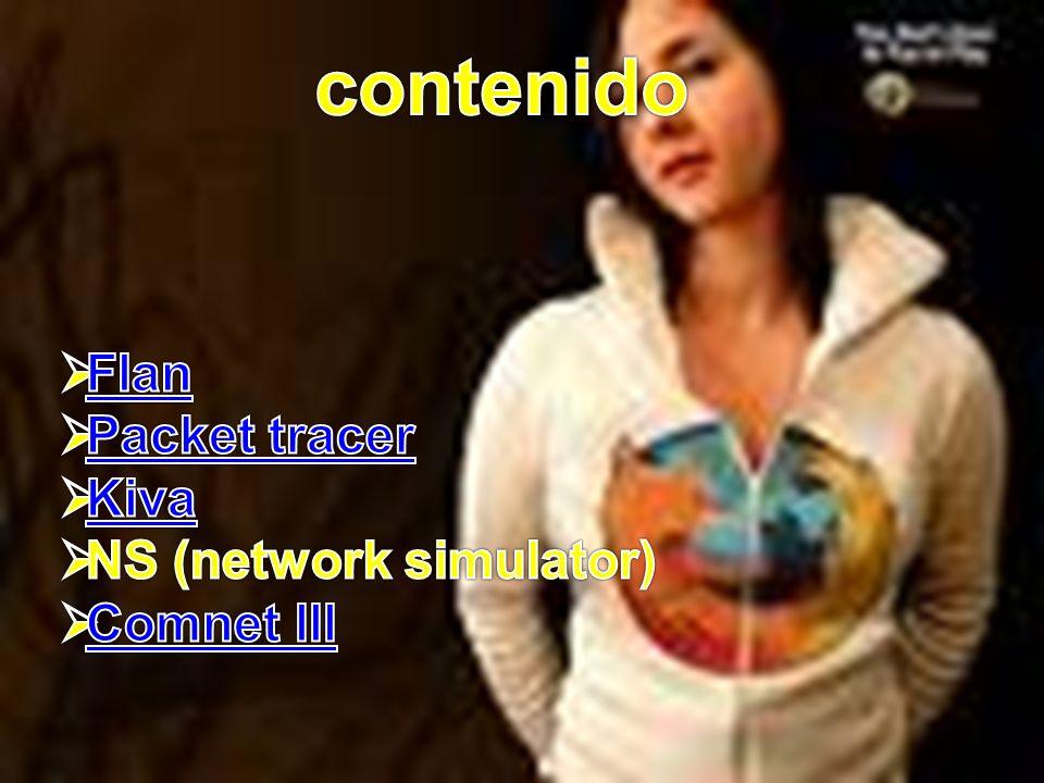 contenido Flan Packet tracer Kiva NS (network simulator) Comnet lll