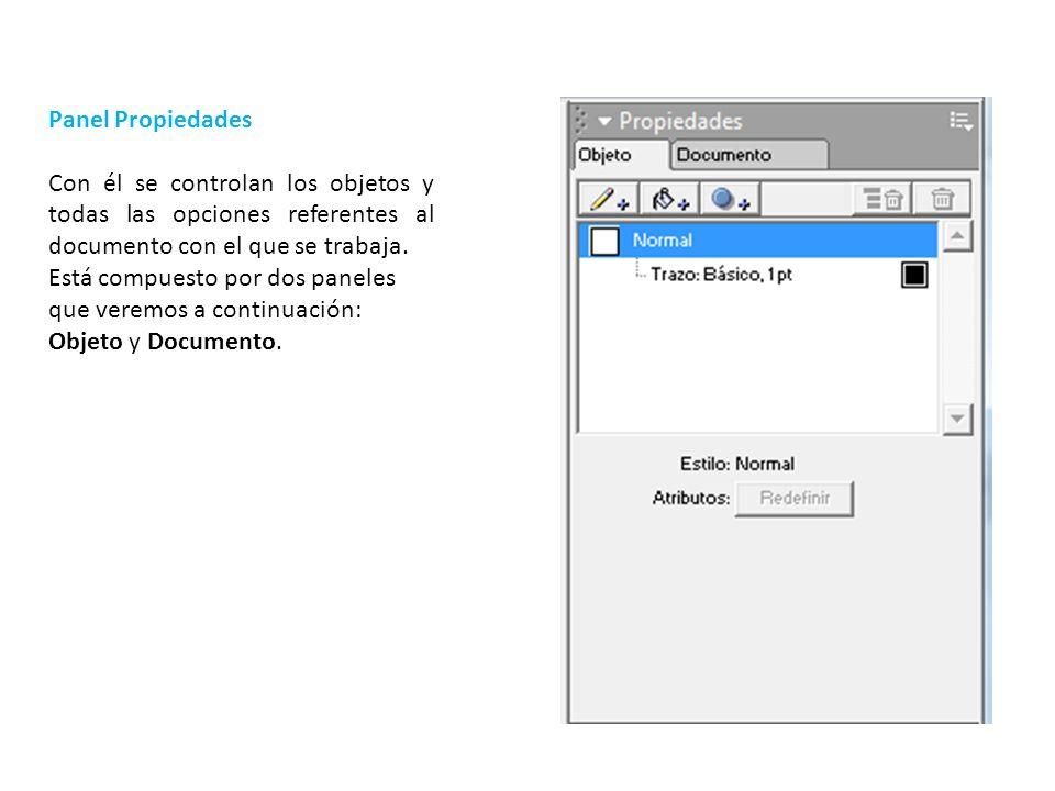 Panel Propiedades Con él se controlan los objetos y todas las opciones referentes al documento con el que se trabaja.
