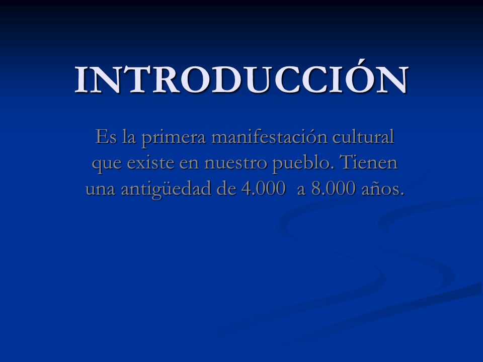 INTRODUCCIÓN Es la primera manifestación cultural que existe en nuestro pueblo.