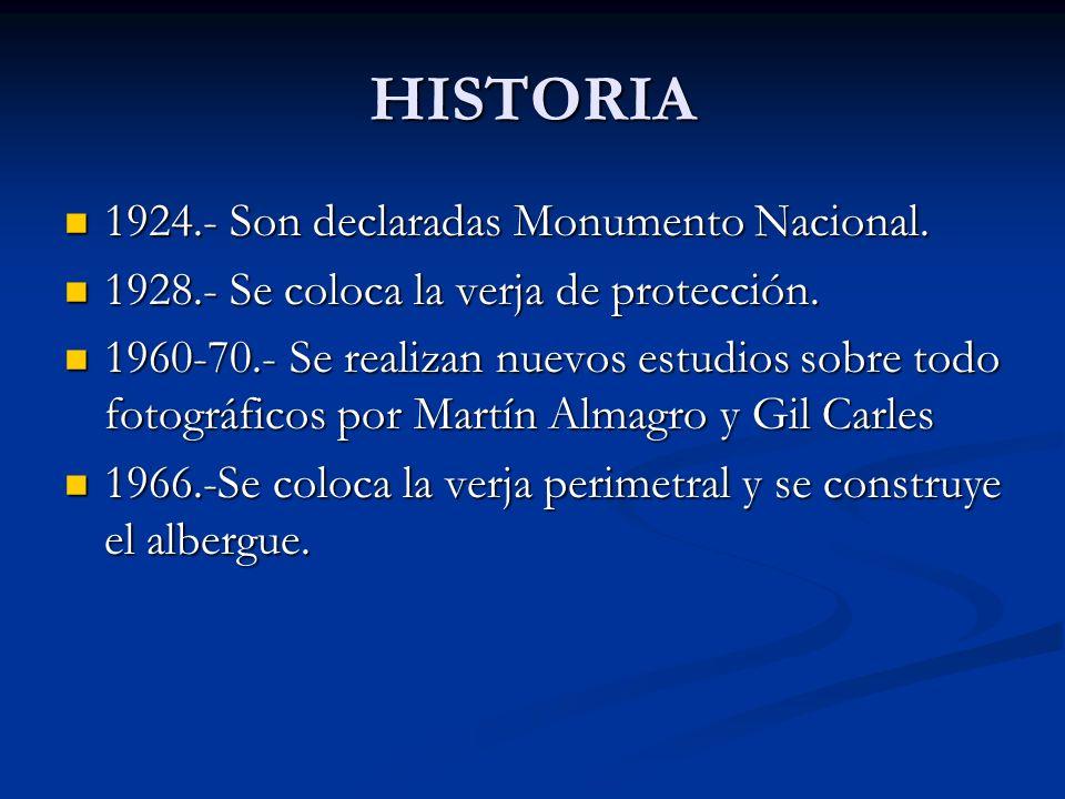 HISTORIA 1924.- Son declaradas Monumento Nacional.