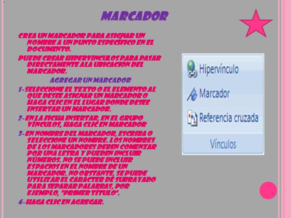 . MARCADOR. CREA UN MARCADOR PARA ASIGNAR UN NOMBRE A UN PUNTO ESPECÍFICO EN EL DOCUMENTO.