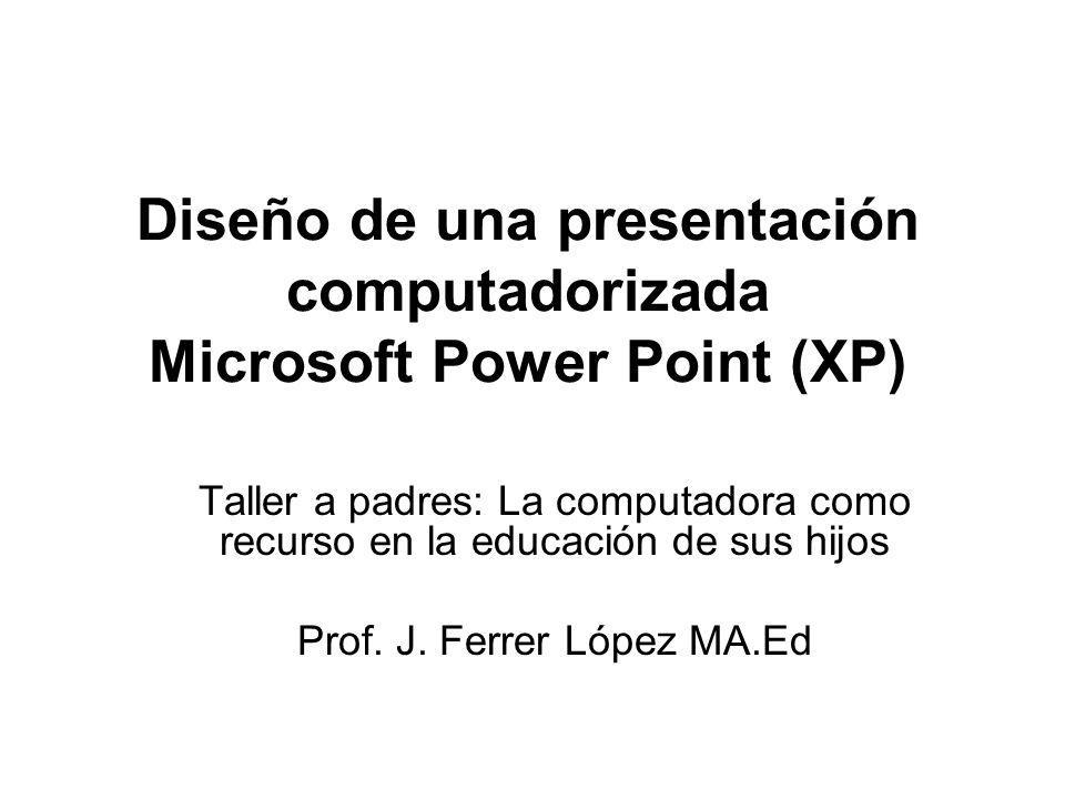Diseño de una presentación computadorizada Microsoft Power Point (XP)