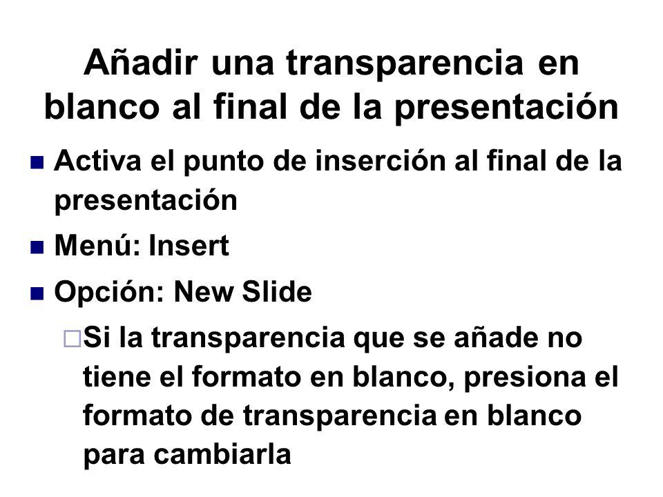 Añadir una transparencia en blanco al final de la presentación