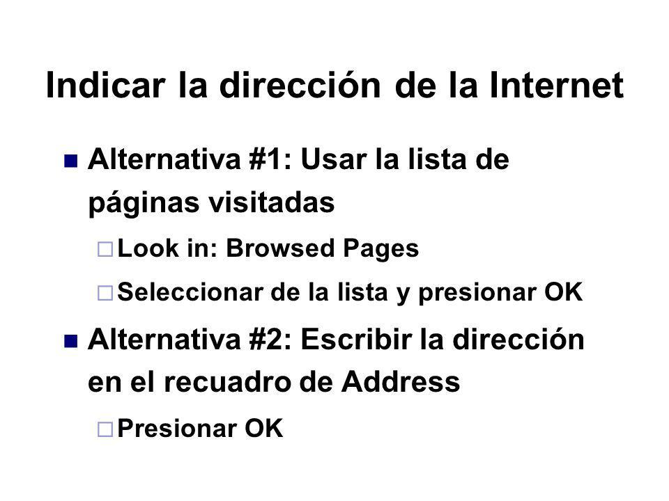 Indicar la dirección de la Internet
