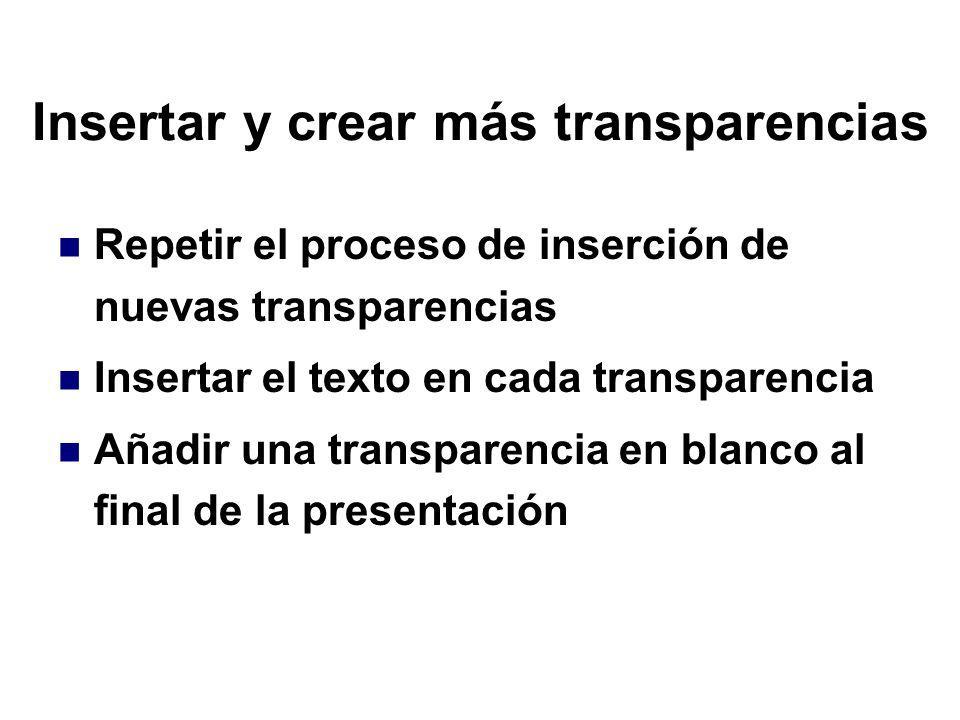 Insertar y crear más transparencias