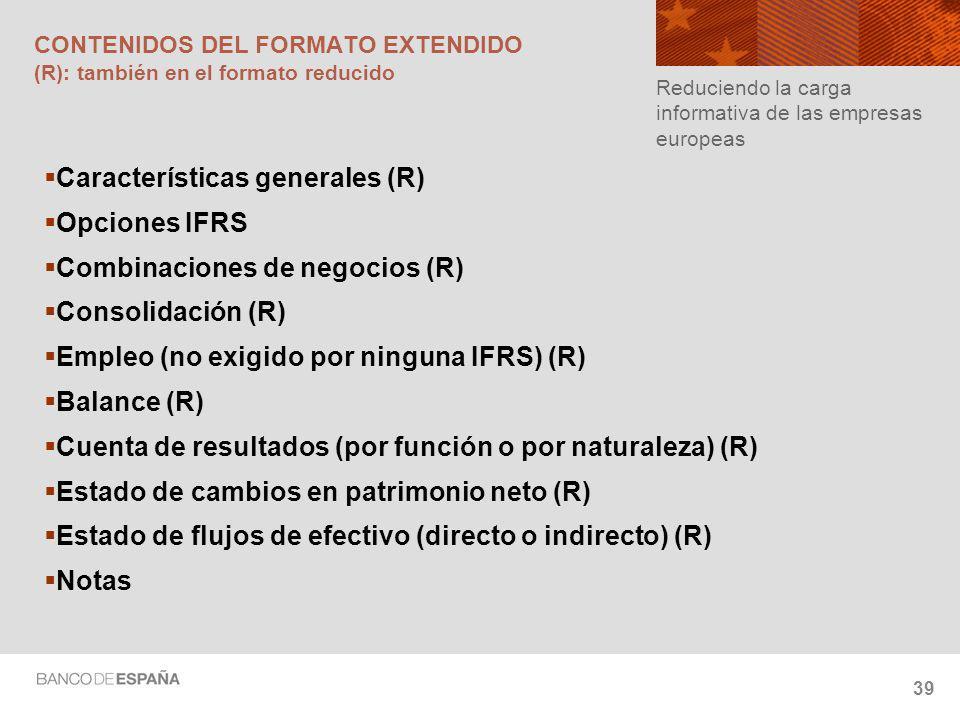 CONTENIDOS DEL FORMATO EXTENDIDO (R): también en el formato reducido
