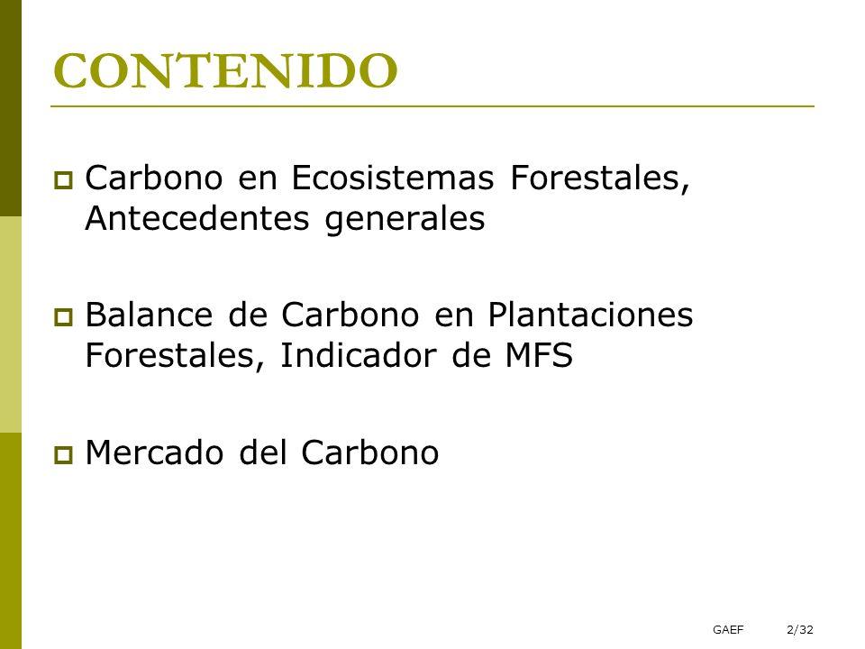 CONTENIDO Carbono en Ecosistemas Forestales, Antecedentes generales