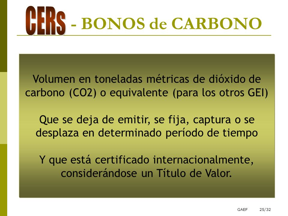 CERs - BONOS de CARBONO. Volumen en toneladas métricas de dióxido de carbono (CO2) o equivalente (para los otros GEI)