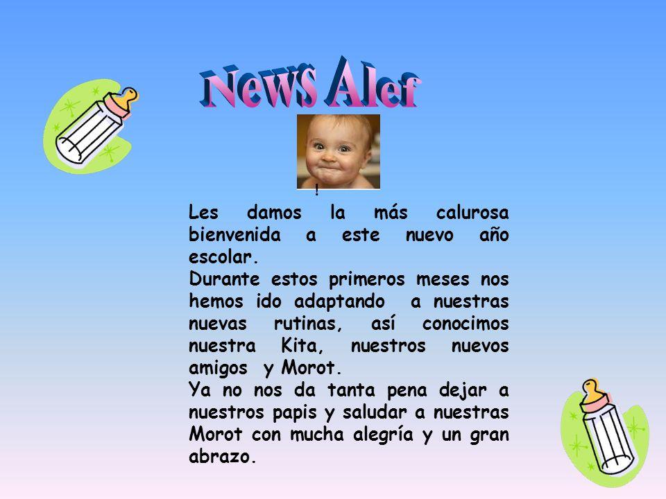 News Alef ! Les damos la más calurosa bienvenida a este nuevo año escolar.