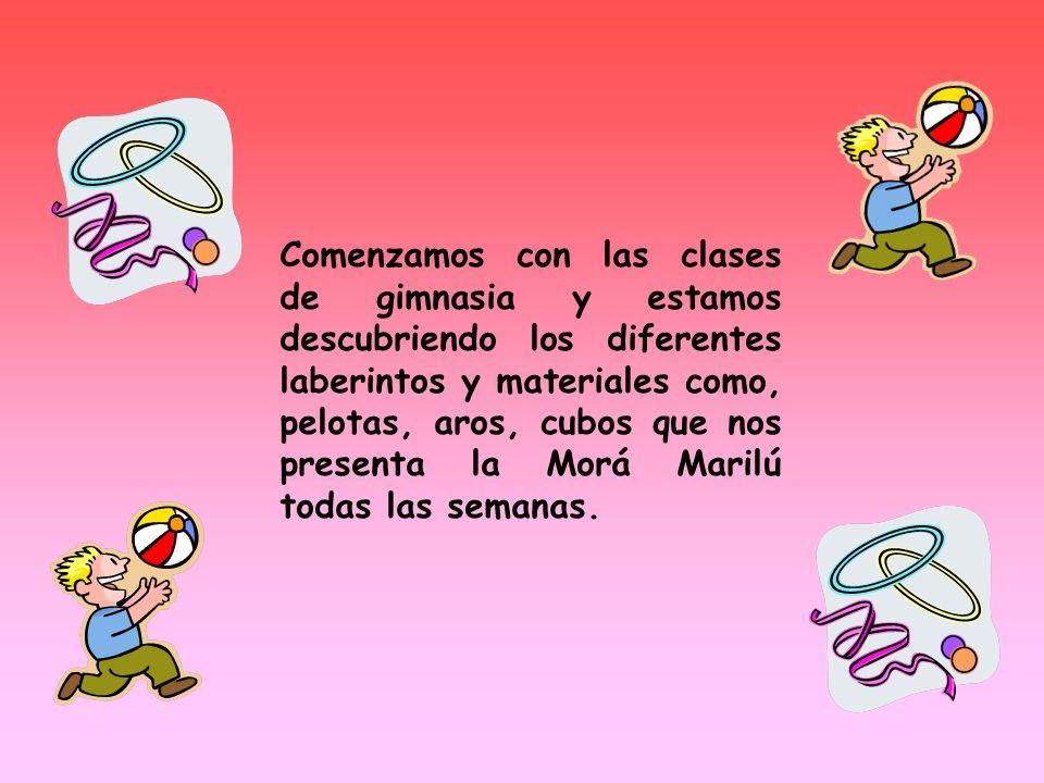 Comenzamos con las clases de gimnasia y estamos descubriendo los diferentes laberintos y materiales como, pelotas, aros, cubos que nos presenta la Morá Marilú todas las semanas.