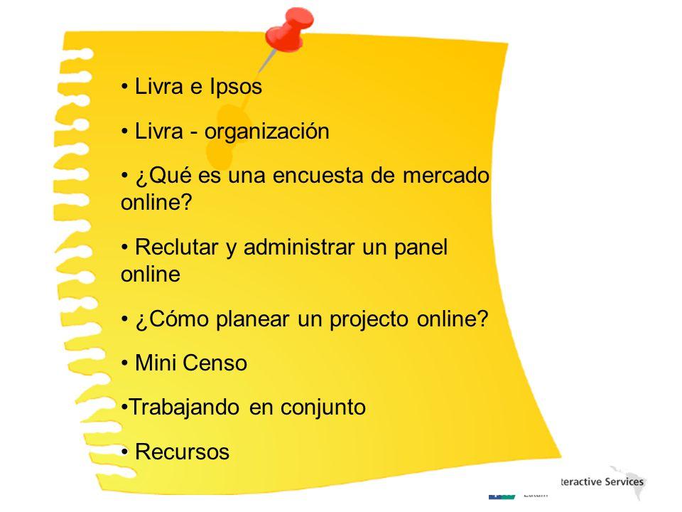 Livra e Ipsos Livra - organización. ¿Qué es una encuesta de mercado online Reclutar y administrar un panel online.
