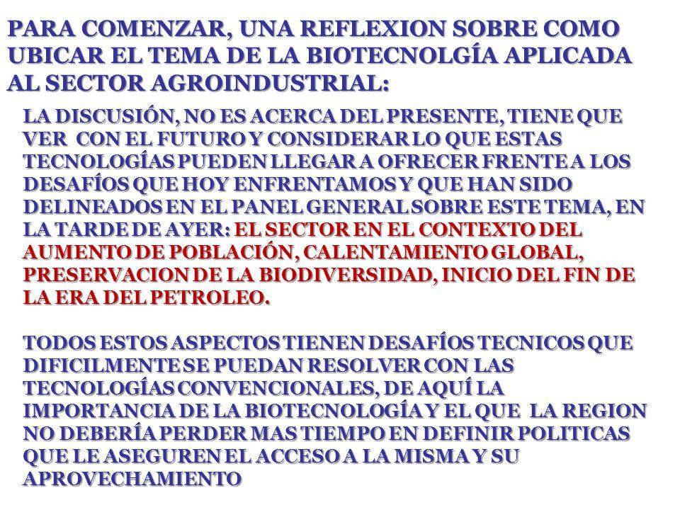 PARA COMENZAR, UNA REFLEXION SOBRE COMO UBICAR EL TEMA DE LA BIOTECNOLGÍA APLICADA AL SECTOR AGROINDUSTRIAL: