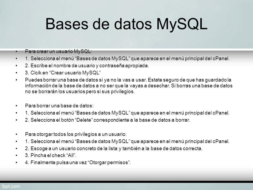 Bases de datos MySQL Para crear un usuario MySQL:
