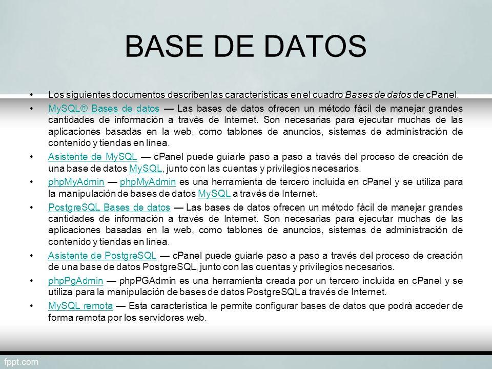 BASE DE DATOSLos siguientes documentos describen las características en el cuadro Bases de datos de cPanel.