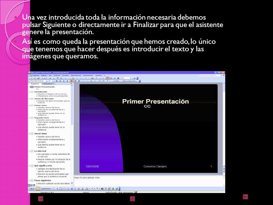 Una vez introducida toda la información necesaria debemos pulsar Siguiente o directamente ir a Finalizar para que el asistente genere la presentación.