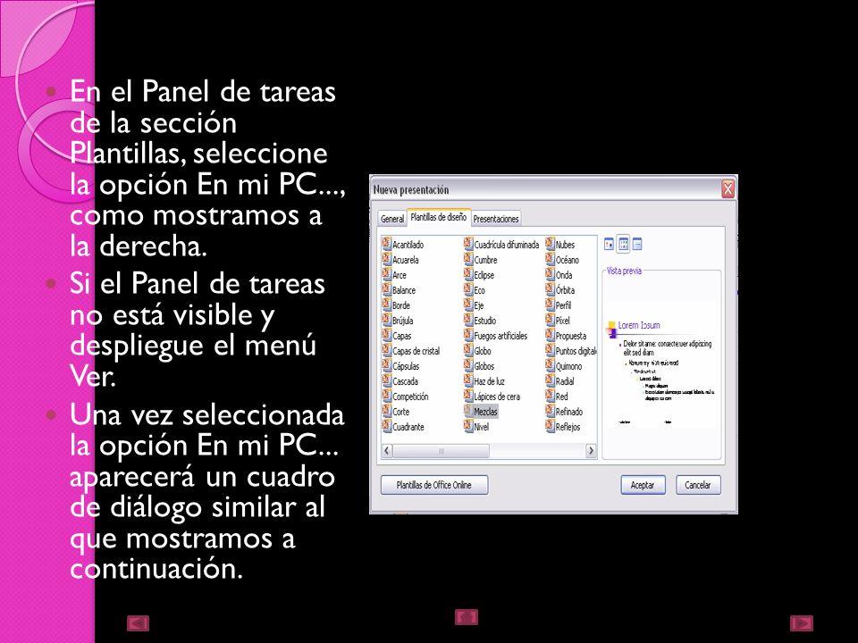 En el Panel de tareas de la sección Plantillas, seleccione la opción En mi PC..., como mostramos a la derecha.