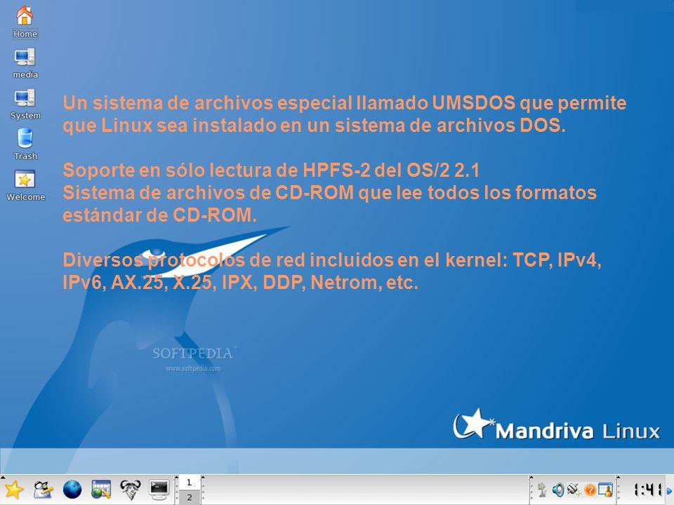 Un sistema de archivos especial llamado UMSDOS que permite que Linux sea instalado en un sistema de archivos DOS.