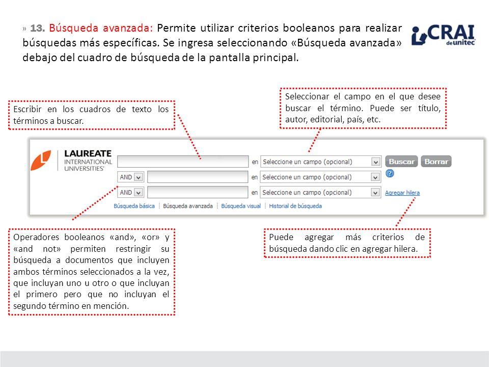 » 13. Búsqueda avanzada: Permite utilizar criterios booleanos para realizar búsquedas más específicas. Se ingresa seleccionando «Búsqueda avanzada» debajo del cuadro de búsqueda de la pantalla principal.