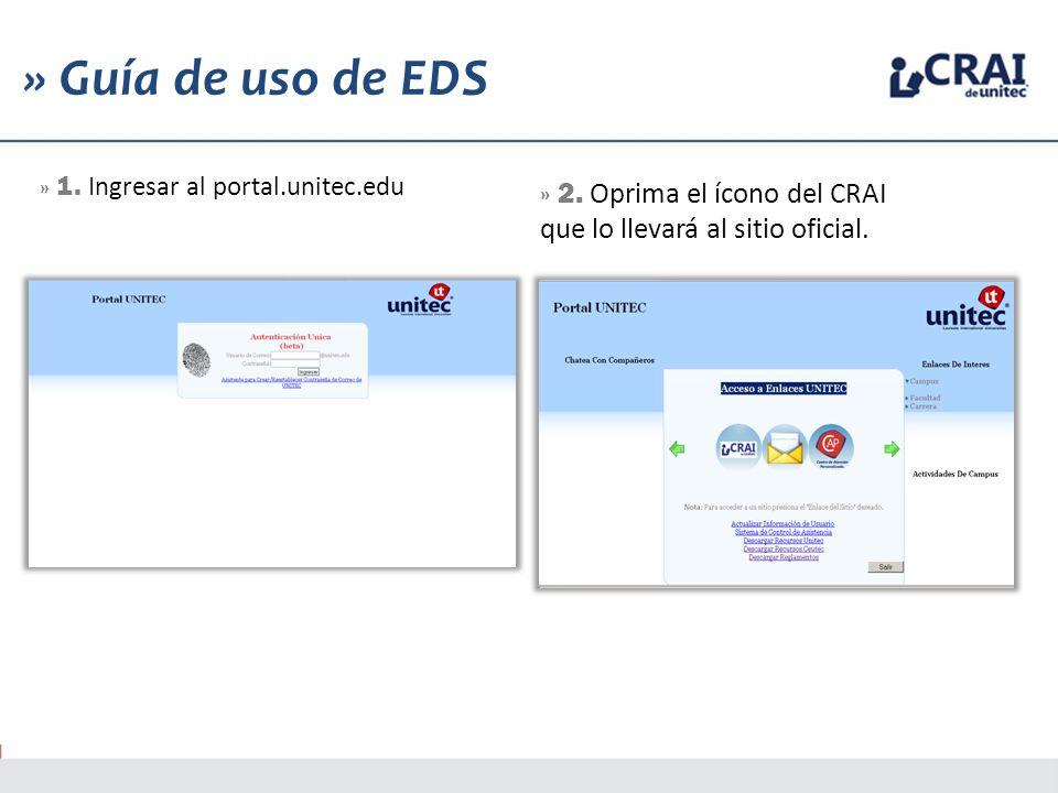 » Guía de uso de EDS » 1. Ingresar al portal.unitec.edu. » 2. Oprima el ícono del CRAI que lo llevará al sitio oficial.