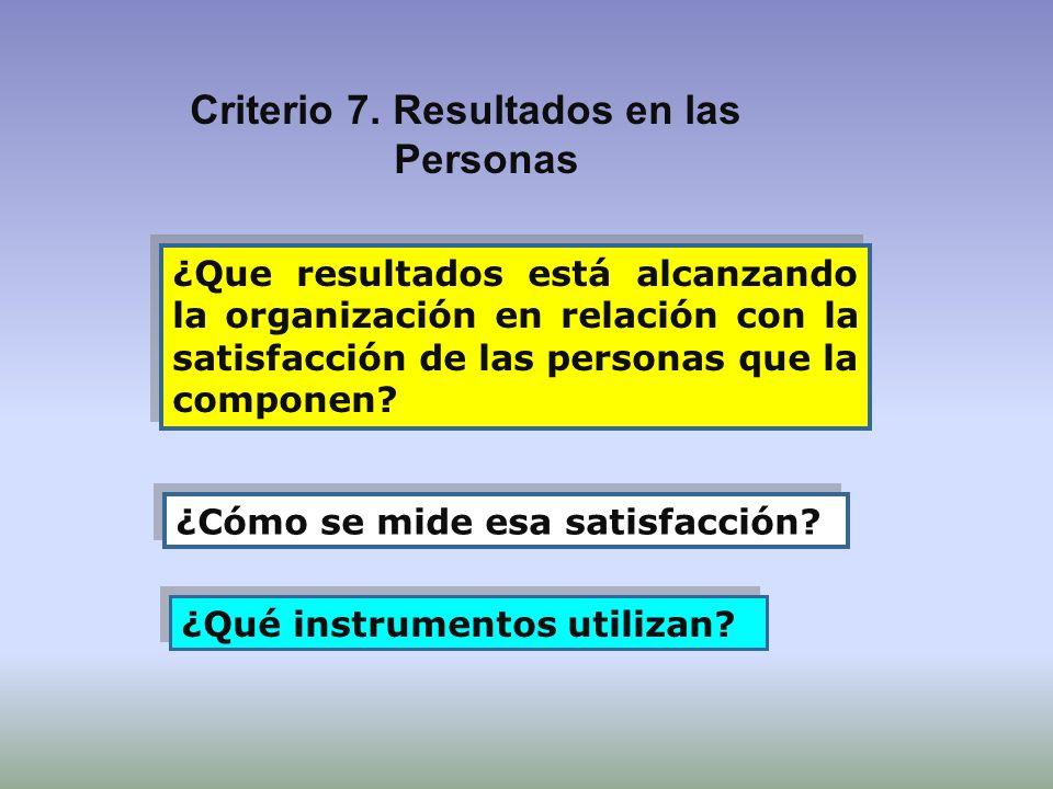 Criterio 7. Resultados en las Personas