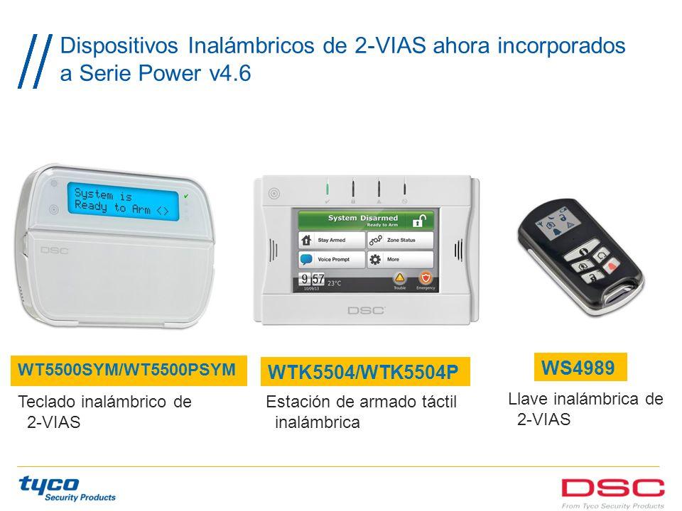 Dispositivos Inalámbricos de 2-VIAS ahora incorporados a Serie Power v4.6
