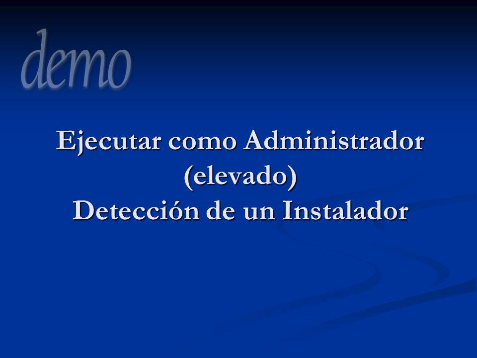Ejecutar como Administrador (elevado) Detección de un Instalador