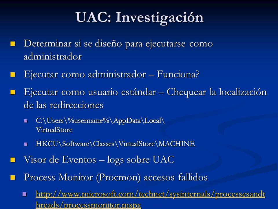 UAC: Investigación Determinar si se diseño para ejecutarse como administrador. Ejecutar como administrador – Funciona