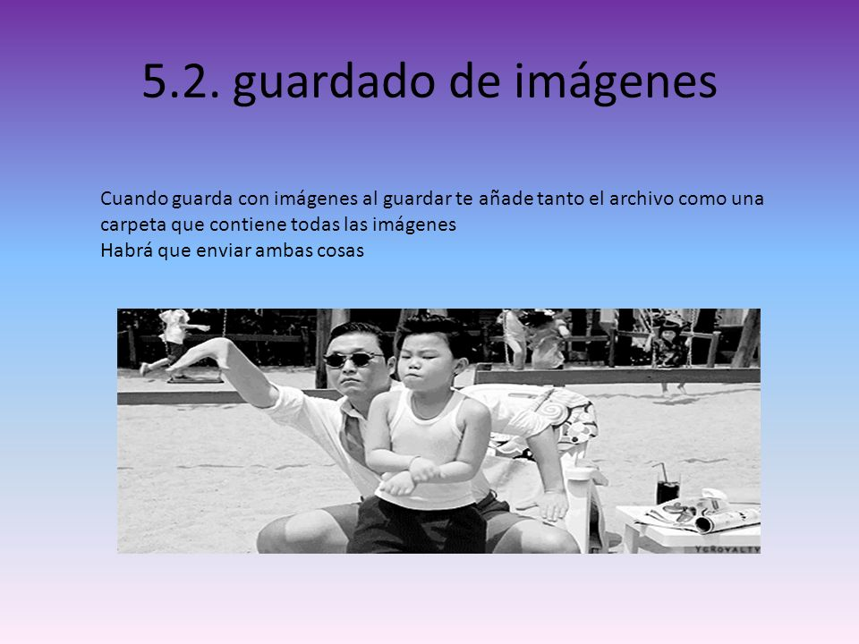 5.2. guardado de imágenes Cuando guarda con imágenes al guardar te añade tanto el archivo como una carpeta que contiene todas las imágenes.