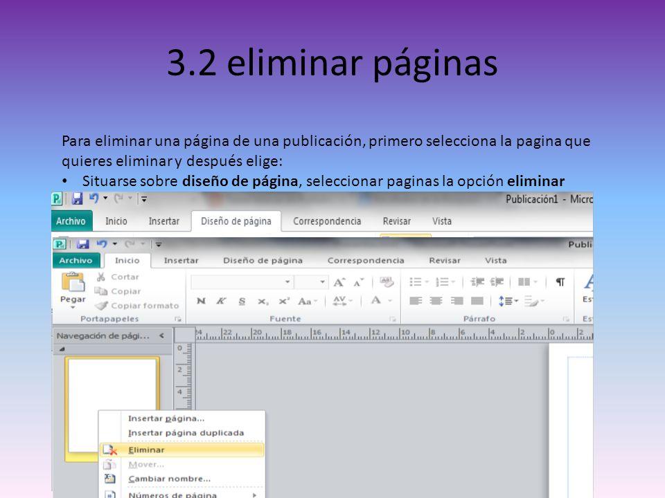 3.2 eliminar páginas Para eliminar una página de una publicación, primero selecciona la pagina que quieres eliminar y después elige:
