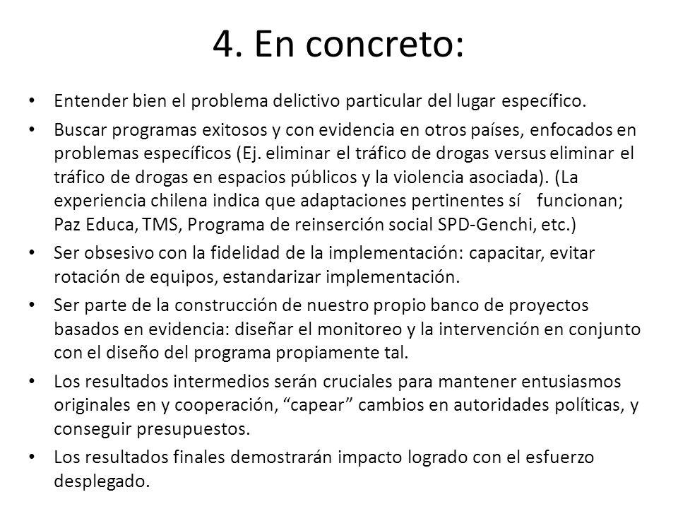 4. En concreto: Entender bien el problema delictivo particular del lugar específico.
