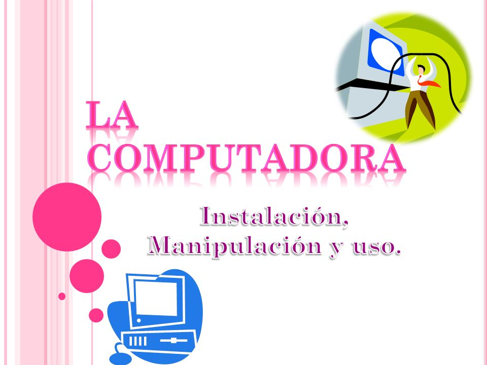 Instalación, Manipulación y uso.