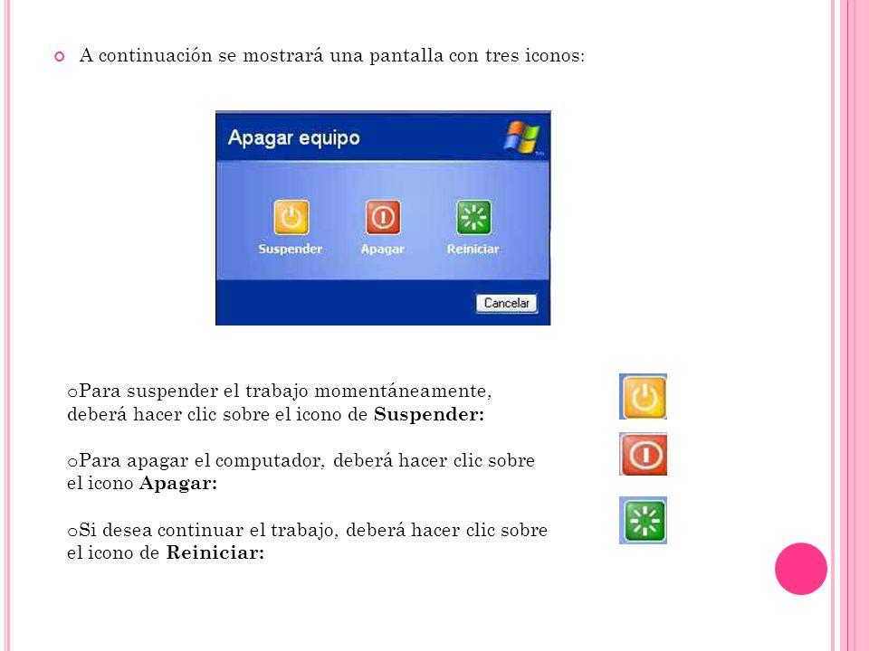 A continuación se mostrará una pantalla con tres iconos: