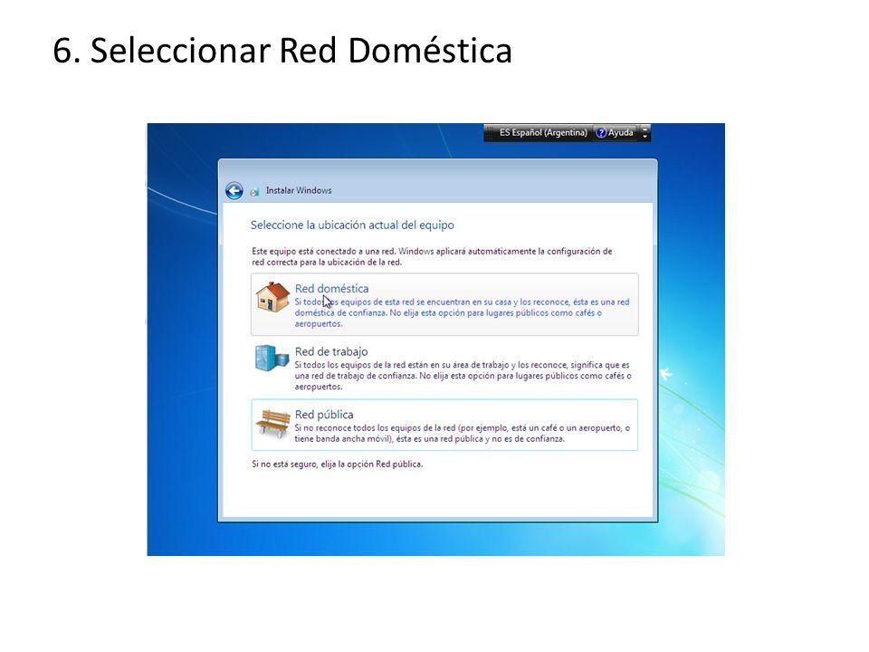 6. Seleccionar Red Doméstica